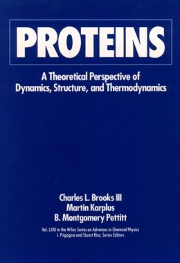 Advances in Chemical Physics, Proteins: A Theoretical Perspective of Dynamics, Structure, and Thermodynamics