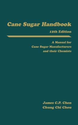 Cane Sugar Handbook: A Manual for Cane Sugar Manufacturers and Their Chemists