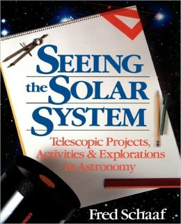 Seeing the Solar System: Telescopic Projects, Activities, and Explorations in Astronomy