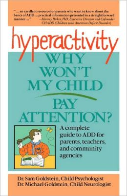 Hyperactivity: Why Won't My Child Pay Attention