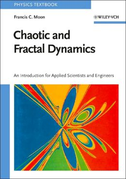 Chaotic and Fractal Dynamics: An Introduction for Applied Scientists and Engineers