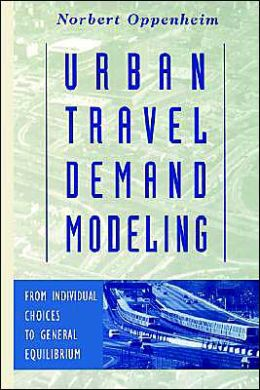 Urban Travel Demand Modeling: From Individual Choices to General Equilibrium