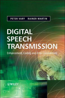 Digital Speech Transmission: Enhancement, Coding and Error Concealment