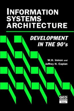 Information Systems Architecture: Development in the 90's