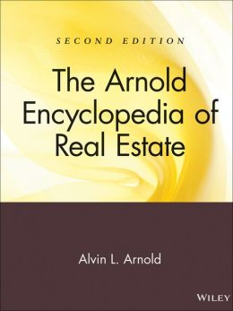 The Arnold Encyclopedia of Real Estate