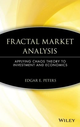 Fractal Market Analysis: Applying Chaos Theory to Investment and Economics
