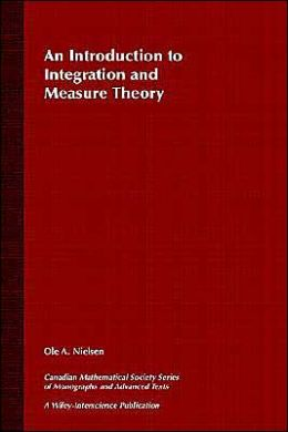 An Introduction to Integration and Measure Theory