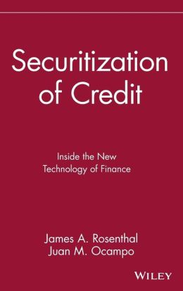 Securitization of Credit: Inside the New Technology of Finance