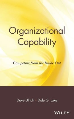 Organizational Capability: Competing from the Inside Out