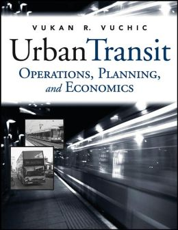 Urban Transit: Operations, Planning, and Economics