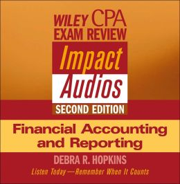 Wiley CPA Examination Review Impact Audios, Financial Accounting and Reporting Set