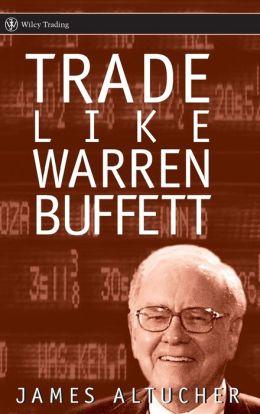 Trade like Warren Buffett (Wiley Trading Series)