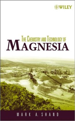 The Chemistry and Technology of Magnesia