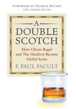 A Double Scotch: How Chivas Regal and The Glenlivet Became Global Icons