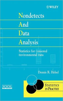 Nondetects and Data Analysis: Statistics for Censored Environmental Data