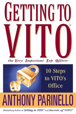 Getting to VITO (the Very Important Top Officer): Ten Step's to VITO's Office