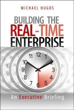 Building the Real-Time Enterprise: An Executive Briefing