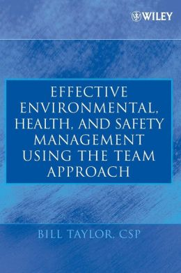 Effective Environmental, Health, and Safety Management Using the Team Approach