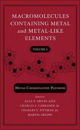 Macromolecules Containing Metal and Metal-Like Elements, Volume 5, Transition Metals