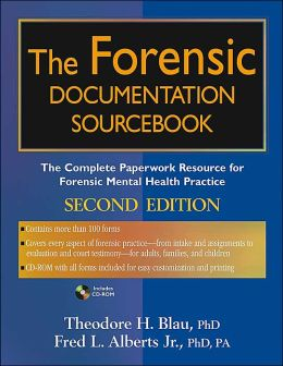 The Forensic Documentation Sourcebook: The Complete Paperwork Resource for Forensic Mental Health Practice