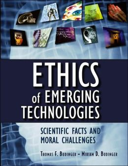 Ethics of Emerging Technologies: Scientific Facts and Moral Challenges