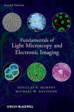Fundamentals of Light Microscopy and Electronic Imaging