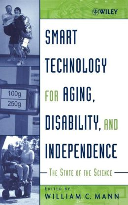 Smart Technology for Aging, Disability, and Independence: The State of the Science