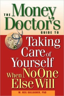 The Money Doctor's Guide to Taking Care of Yourself When No One Else Will
