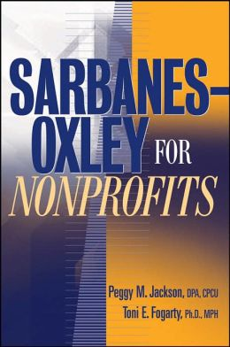 Sarbanes-Oxley for Nonprofits: A Guide to Gaining Competitive Advantage