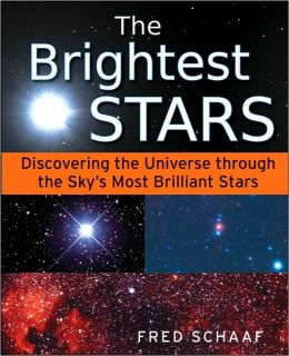 Brightest Stars: Discovering the Universe through the Sky's Most Brilliant Stars