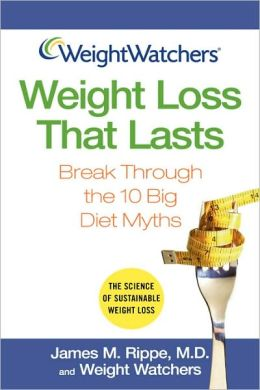 Weight Loss that Lasts: Break Through the 10 Big Diet Myths (Weight Watchers Series)