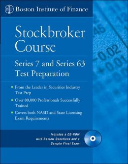 Boston Institute of Finance Stockbroker Course: Series 7 and 63 Test Prep with on-Line Test Questions