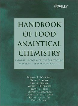 Handbook of Food Analytical Chemistry, Pigments, Colorants, Flavors, Texture, and Bioactive Food Components