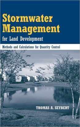 Stormwater Management for Land Development: Methods and Calculations for Quantity Control