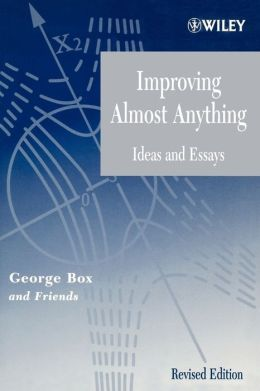 Improving Almost Anything: Ideas and Essays