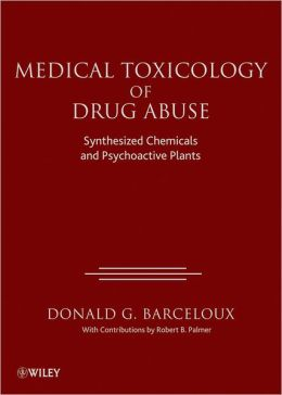 Medical Toxicology of Drugs Abuse: Synthesized Chemicals and Psychoactive Plants