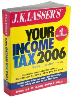 J.K. Lasser's Your Income Tax 2006: For Preparing Your 2005 Tax Return