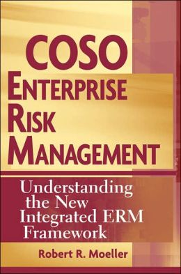 COSO Enterprise Risk Management: Understanding the New Integrated ERM Framework