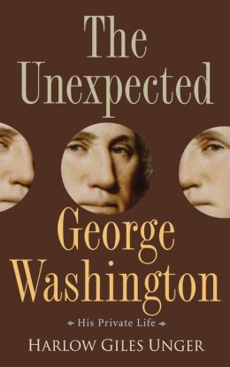 Unexpected George Washington: His Private Life