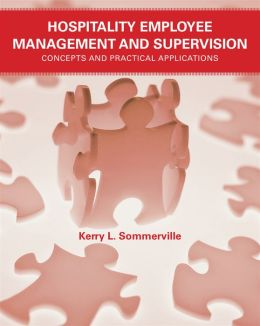 Hospitality Employee Management and Supervision: Concepts and Practical Applications