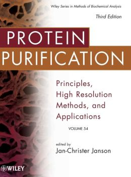 Protein Purification: Principles, High Resolution Methods, and Applications