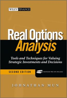 Real Options Analysis: Tools and Techniques for Valuing Strategic Investments and Decisions + CD