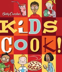 Betty Crocker Kids Cook!