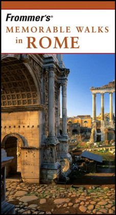Frommer's Memorable Walks in Rome