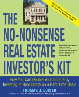 The No-Nonsense Real Estate Investor's Kit: How You Can Double Your Income By Investing in Real Estate on a Part-Time Basis