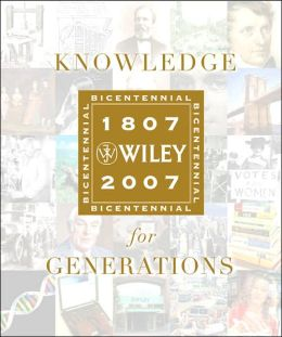 Knowledge for Generations: Wiley and the Global Publishing Industry