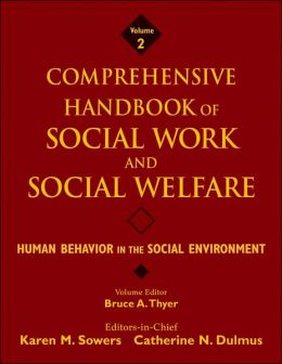 Comprehensive Handbook of Social Work and Social Welfare: Human Behavior in the Social Environment