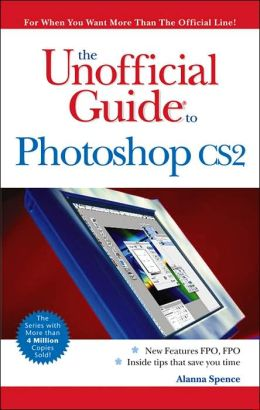 Unofficial Guide to Photoshop CS2