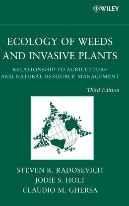 Ecology of Weeds and Invasive Plants: Relationship to Agriculture and Natural Resource Management