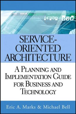 Service-Oriented Architecture (SOA) : A Planning and Implementation Guide for Business and Technology